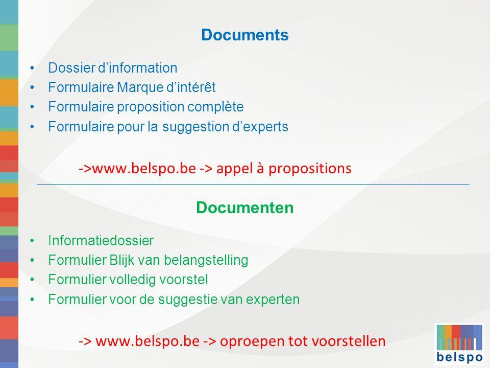 Documents Dossier dinformation Formulaire Marque dintérêt Formulaire proposition complète Formulaire pour la suggestion dexperts ->www.belspo.be -> ap