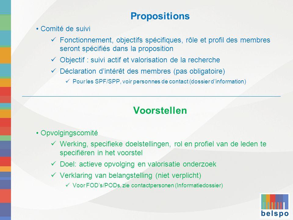 Propositions Comité de suivi Fonctionnement, objectifs spécifiques, rôle et profil des membres seront spécifiés dans la proposition Objectif : suivi a