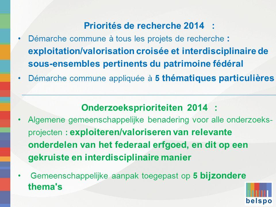 Priorités de recherche 2014 : Démarche commune à tous les projets de recherche : exploitation/valorisation croisée et interdisciplinaire de sous-ensem