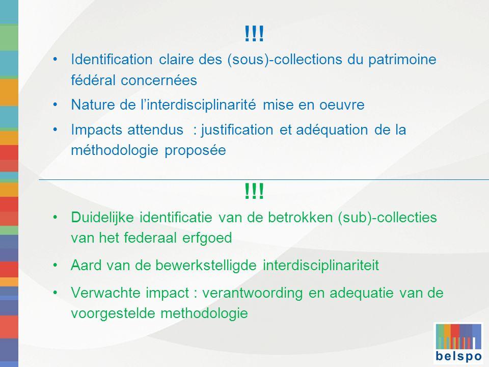 !!! Identification claire des (sous)-collections du patrimoine fédéral concernées Nature de linterdisciplinarité mise en oeuvre Impacts attendus : jus