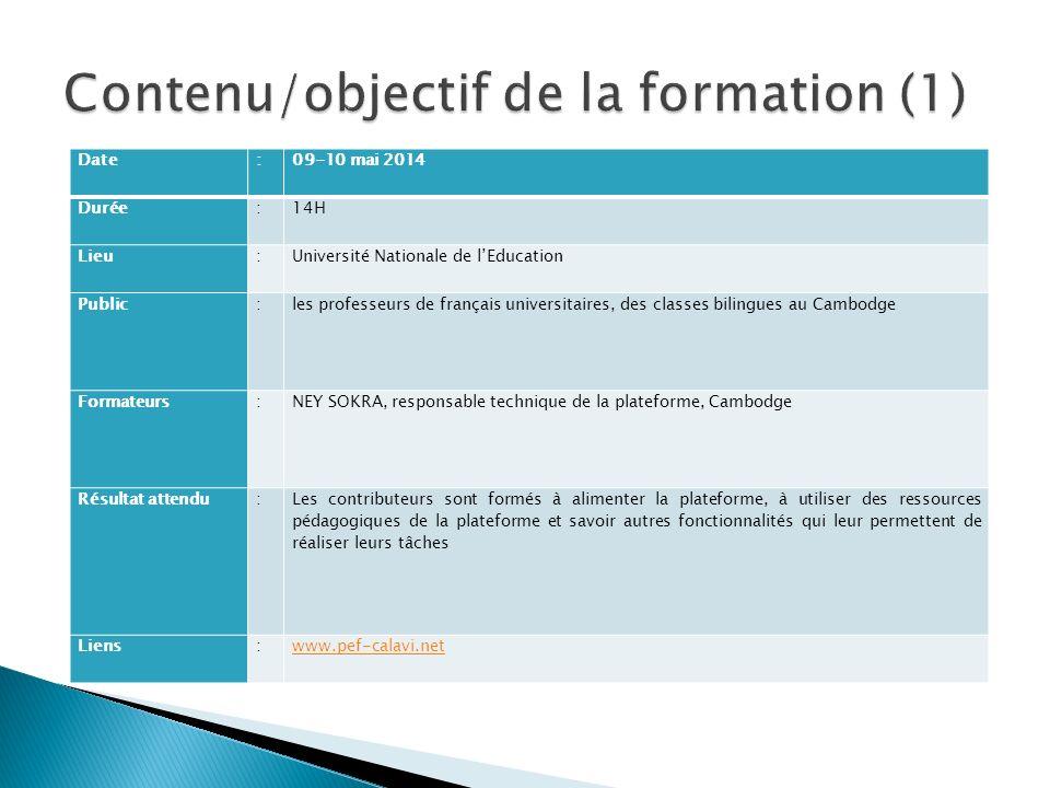 Date :09-10 mai 2014 Durée :14H Lieu:Université Nationale de lEducation Public :les professeurs de français universitaires, des classes bilingues au C