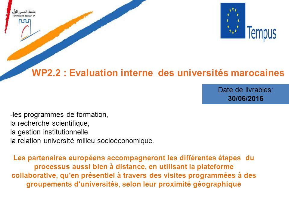 WP2.2 : Evaluation interne des universités marocaines Date de livrables: 30/06/2016 -les programmes de formation, la recherche scientifique, la gestio