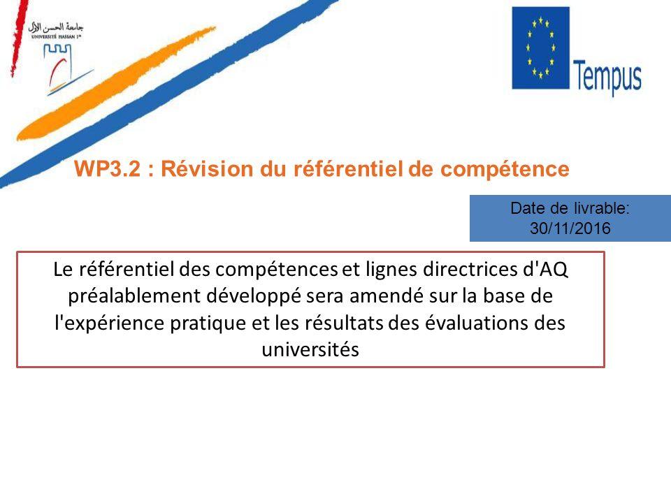 WP3.2 : Révision du référentiel de compétence Date de livrable: 30/11/2016 Le référentiel des compétences et lignes directrices d'AQ préalablement dév