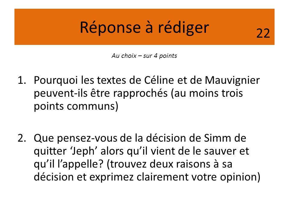 Réponse à rédiger 1.Pourquoi les textes de Céline et de Mauvignier peuvent-ils être rapprochés (au moins trois points communs) 2.Que pensez-vous de la