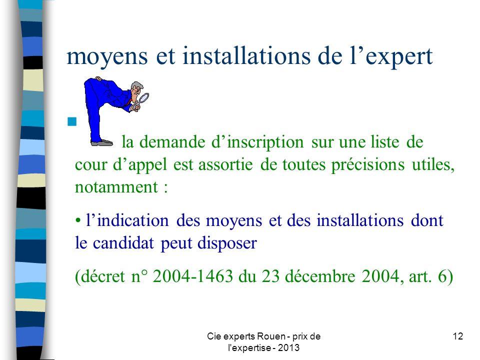 Cie experts Rouen - prix de l'expertise - 2013 12 moyens et installations de lexpert n la demande dinscription sur une liste de cour dappel est assort