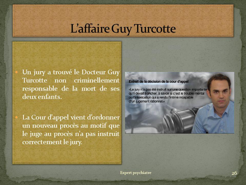 Un jury a trouvé le Docteur Guy Turcotte non criminellement responsable de la mort de ses deux enfants. La Cour dappel vient dordonner un nouveau proc