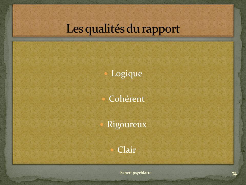 Logique Cohérent Rigoureux Clair Logique Cohérent Rigoureux Clair 74 Expert psychiatre
