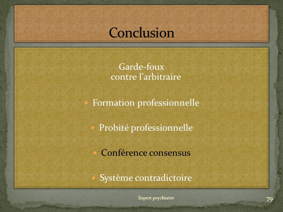 Garde-foux contre larbitraire Formation professionnelle Probité professionnelle Conférence consensus Système contradictoire Garde-foux contre larbitra