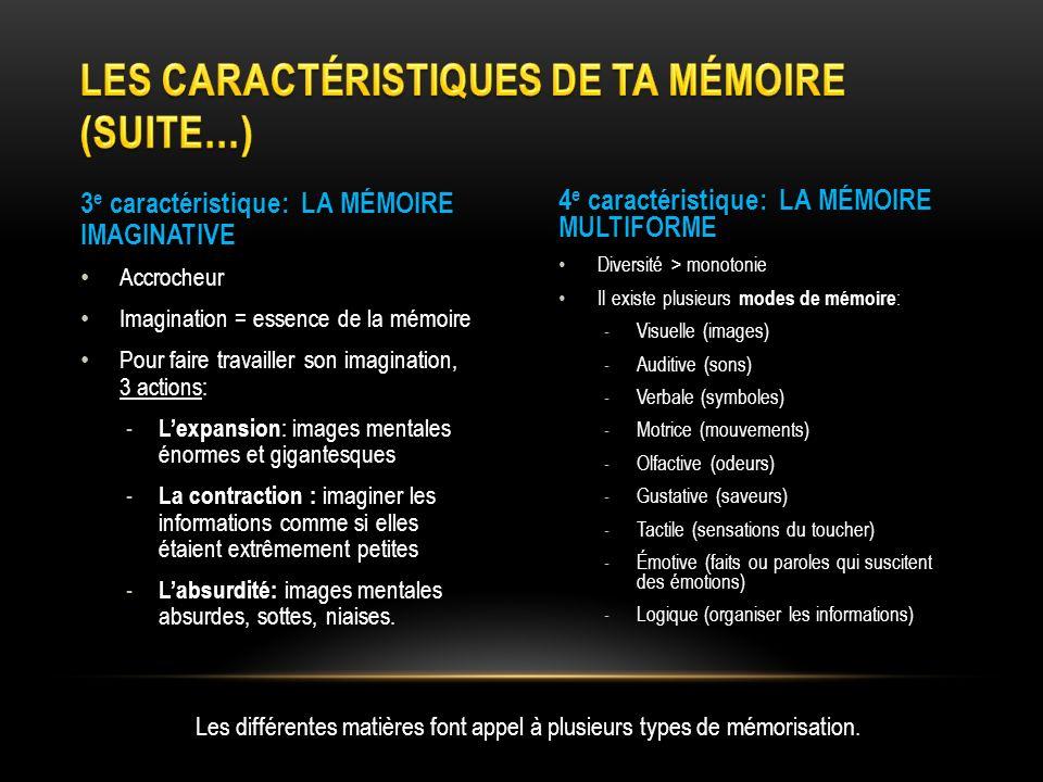 3 e caractéristique: LA MÉMOIRE IMAGINATIVE Accrocheur Imagination = essence de la mémoire Pour faire travailler son imagination, 3 actions: - Lexpans
