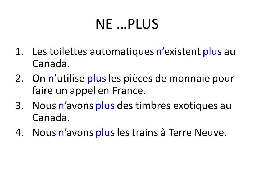 NE …PLUS 1.Les toilettes automatiques nexistent plus au Canada.