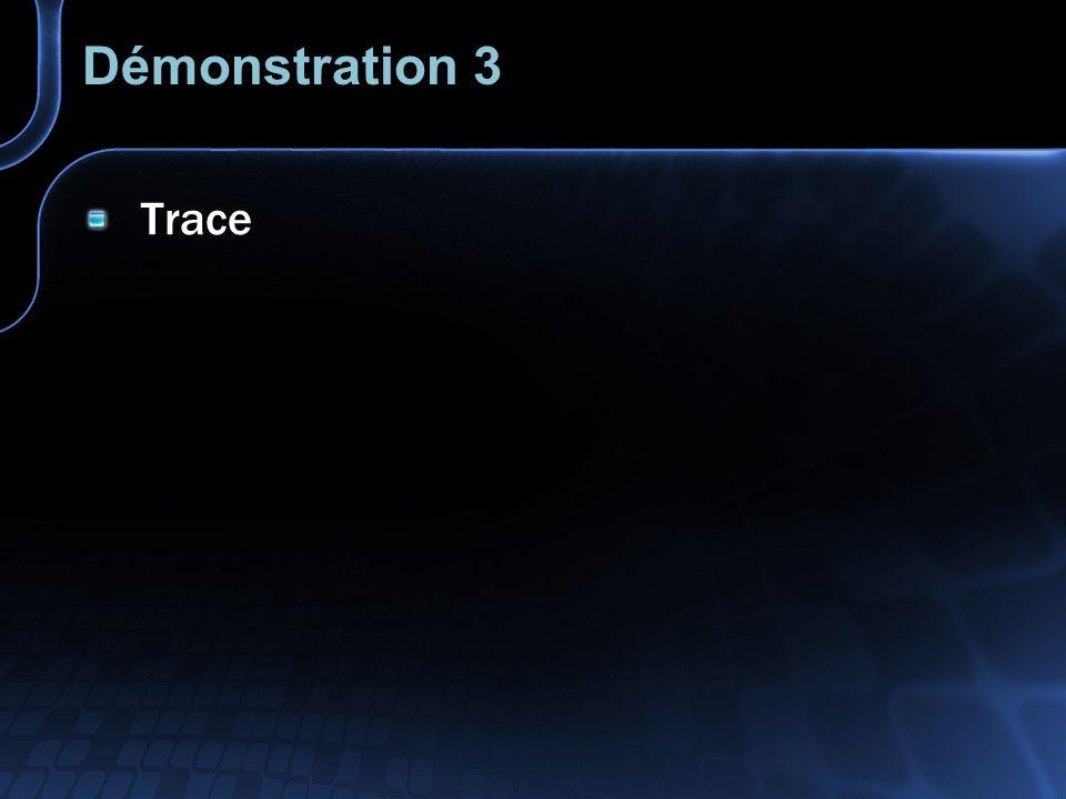 Démonstration 3 Trace