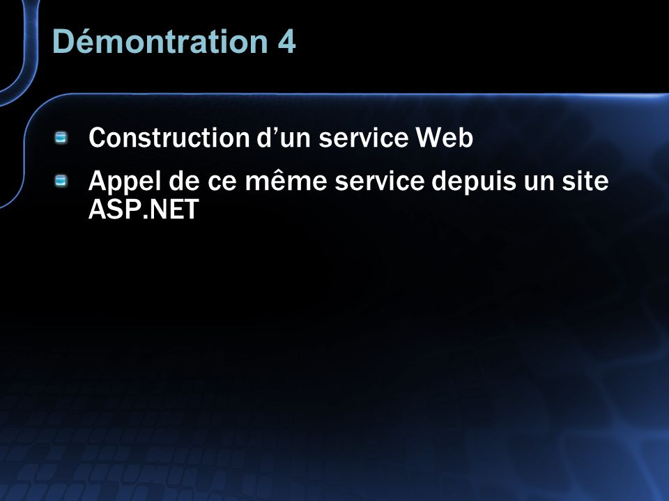 Démontration 4 Construction dun service Web Appel de ce même service depuis un site ASP.NET