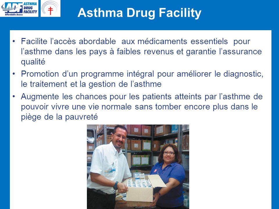 Médicaments essentiels: Prix, disponibilité et abordabilité The Union and The University of Auckland, NZ in Global Asthma Report The Union, ISAAC, 2011