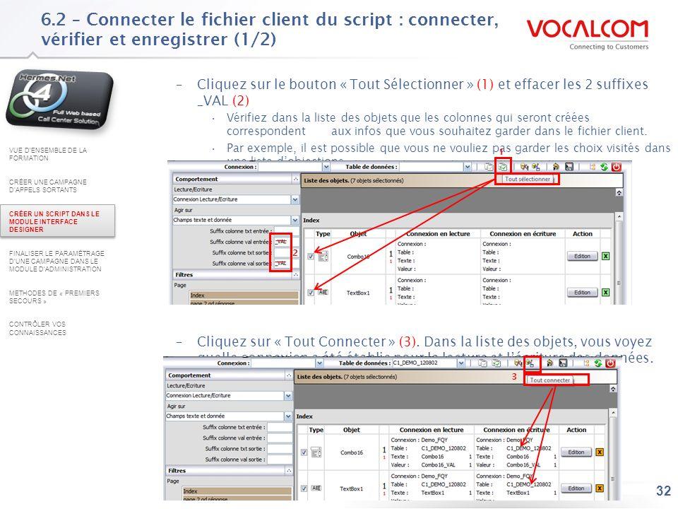 32 6.2 – Connecter le fichier client du script : connecter, vérifier et enregistrer (1/2) –Cliquez sur le bouton « Tout Sélectionner » (1) et effacer