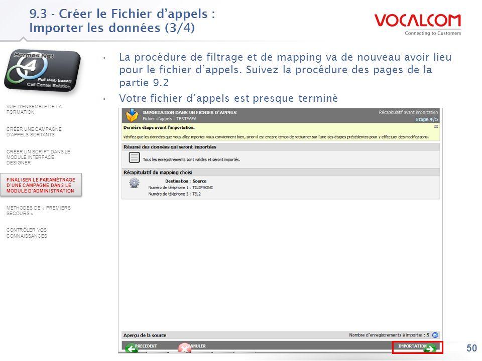50 9.3 - Créer le Fichier dappels : Importer les données (3/4) La procédure de filtrage et de mapping va de nouveau avoir lieu pour le fichier dappels