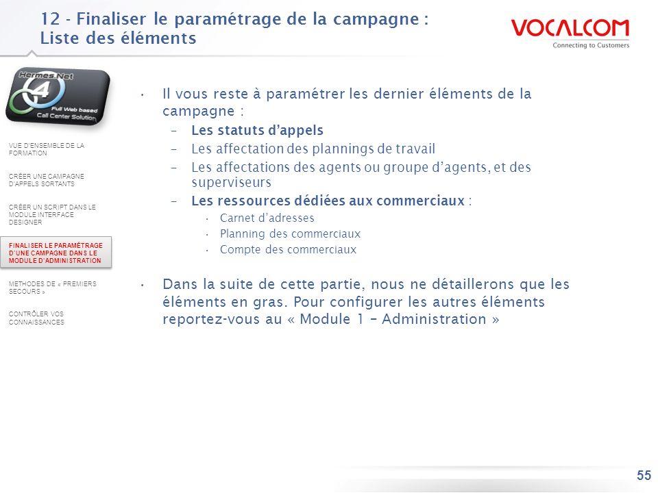 55 12 - Finaliser le paramétrage de la campagne : Liste des éléments Il vous reste à paramétrer les dernier éléments de la campagne : –Les statuts dap