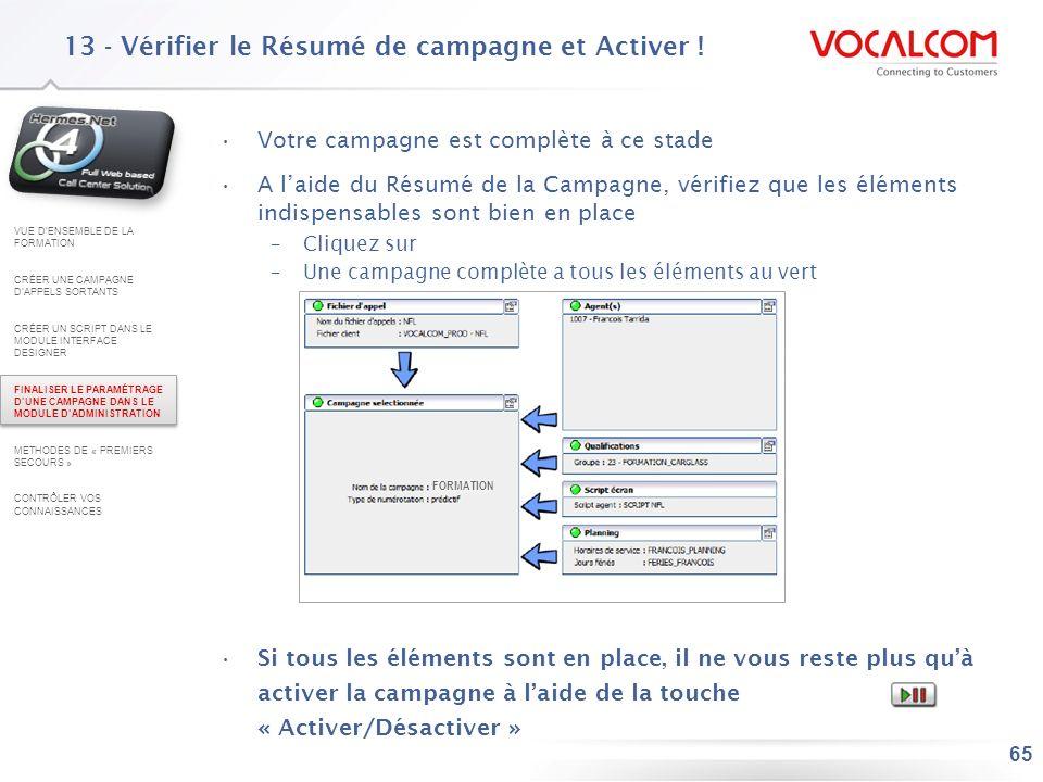 65 13 - Vérifier le Résumé de campagne et Activer ! Votre campagne est complète à ce stade A laide du Résumé de la Campagne, vérifiez que les éléments
