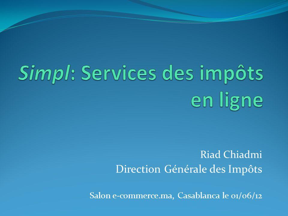 Riad Chiadmi Direction Générale des Impôts Salon e-commerce.ma, Casablanca le 01/06/12