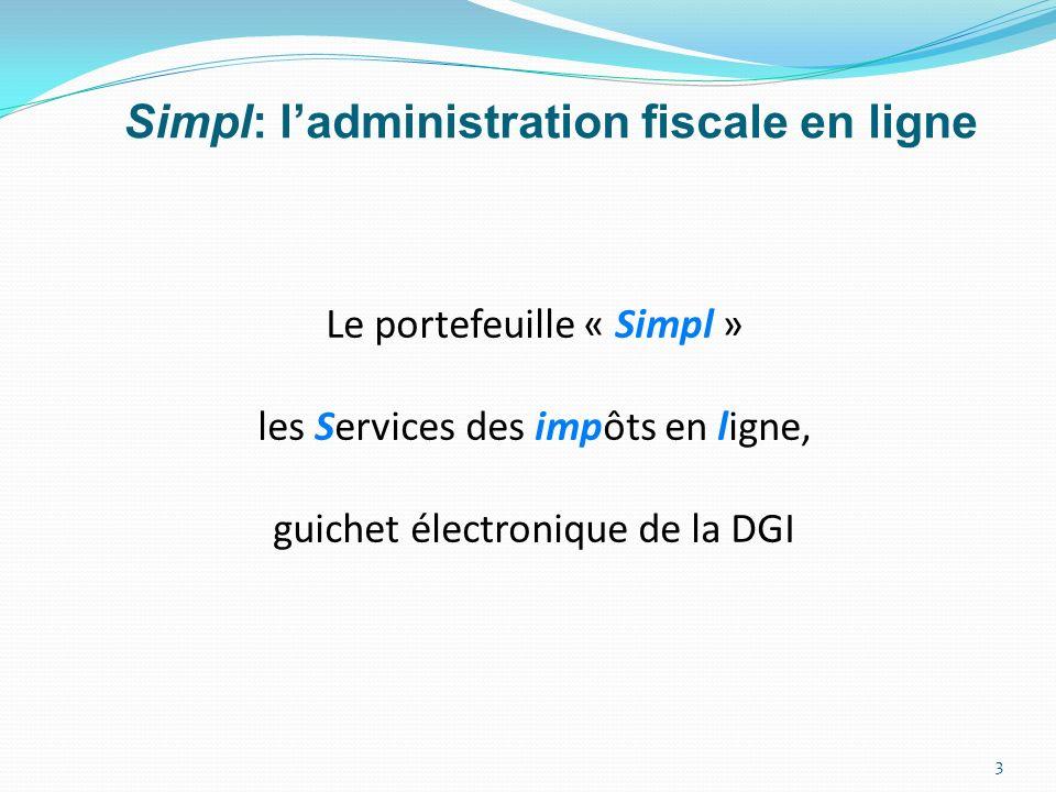 3 Le portefeuille « Simpl » les Services des impôts en ligne, guichet électronique de la DGI Simpl: ladministration fiscale en ligne