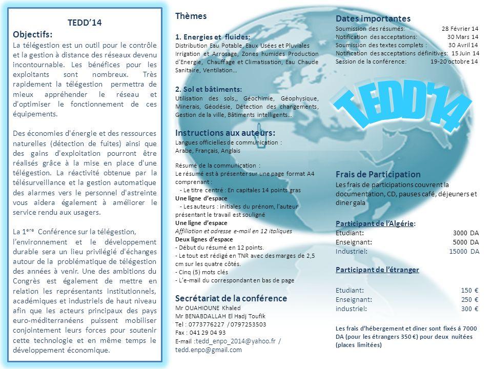 TEDD14 Objectifs: La télégestion est un outil pour le contrôle et la gestion à distance des réseaux devenu incontournable. Les bénéfices pour les expl