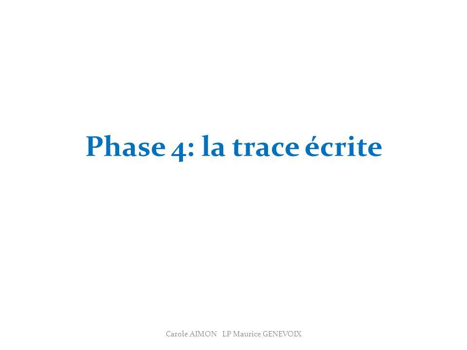 Phase 4: la trace écrite Carole AIMON LP Maurice GENEVOIX