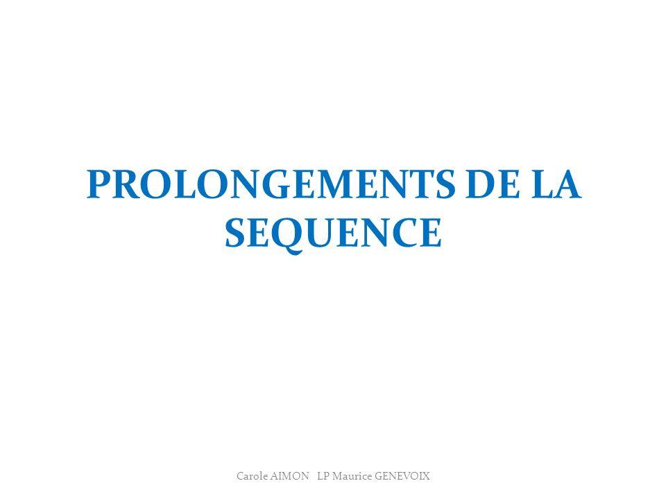 PROLONGEMENTS DE LA SEQUENCE Carole AIMON LP Maurice GENEVOIX