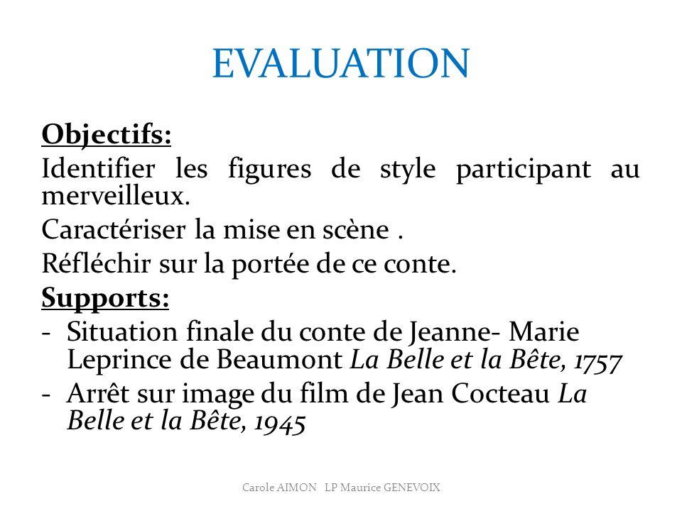 EVALUATION Objectifs: Identifier les figures de style participant au merveilleux.