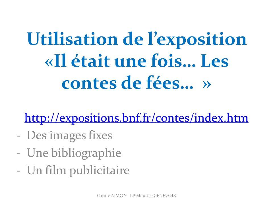 Les illustrations pour lancer la séquence Supports: http://expositions.bnf.fr/contes/feuil le/dore/index.htm Carole AIMON LP Maurice GENEVOIX