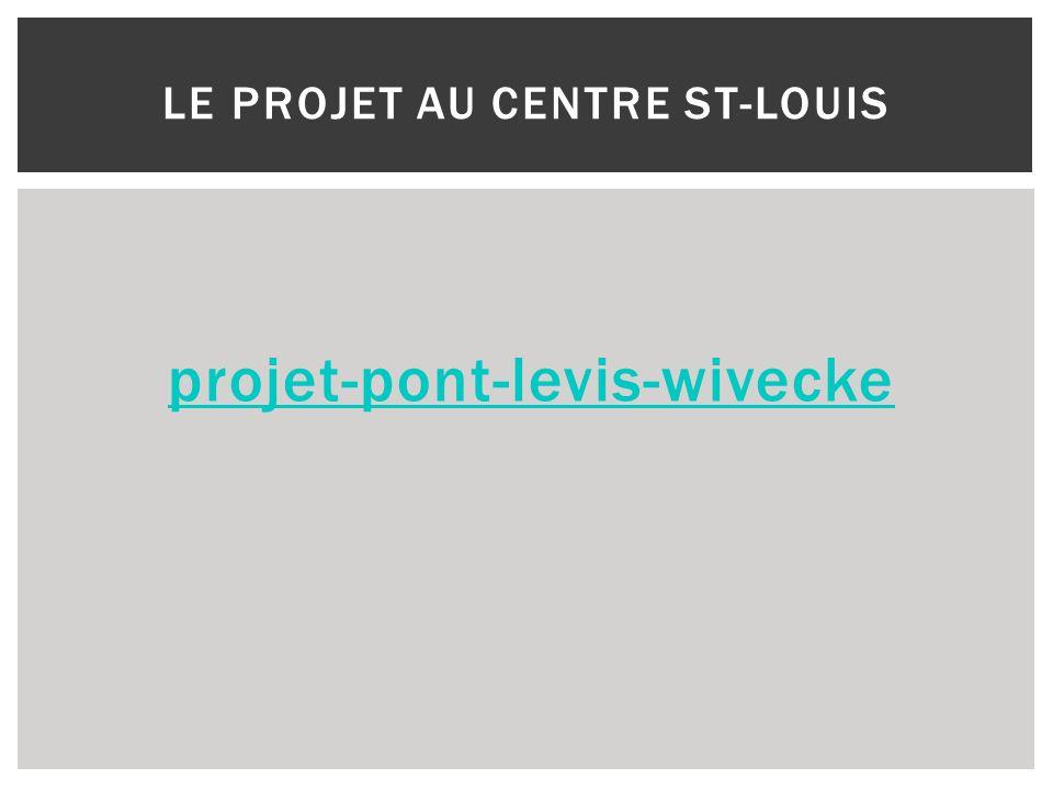 projet-pont-levis-wivecke LE PROJET AU CENTRE ST-LOUIS