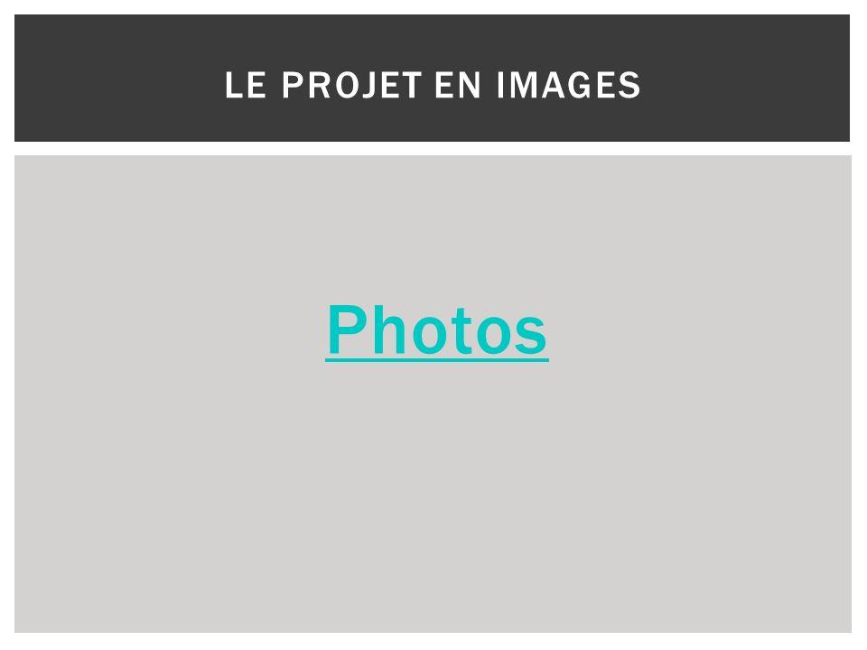 Photos LE PROJET EN IMAGES