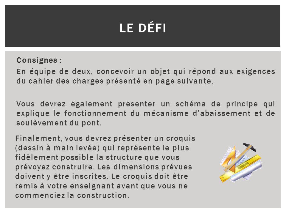 Consignes : En équipe de deux, concevoir un objet qui répond aux exigences du cahier des charges présenté en page suivante. Vous devrez également prés