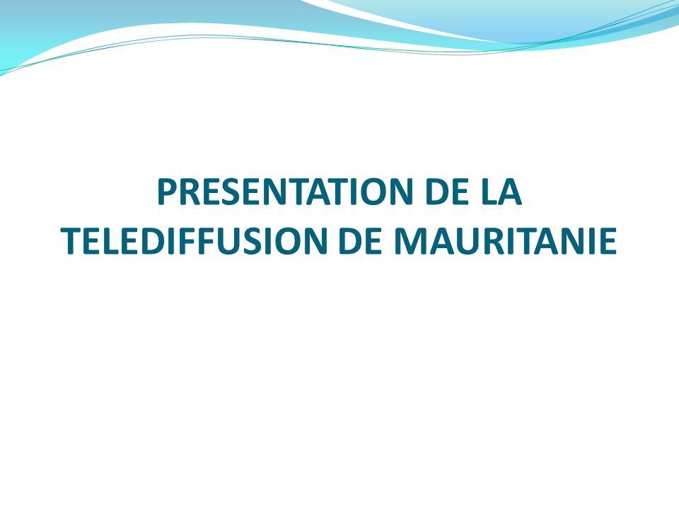PRESENTATION DE LA TELEDIFFUSION DE MAURITANIE
