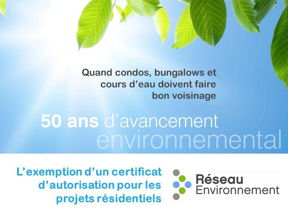 Quand condos, bungalows et cours deau doivent faire bon voisinage Lexemption dun certificat dautorisation pour les projets résidentiels