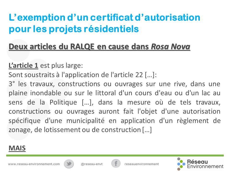 Lexemption dun certificat dautorisation pour les projets résidentiels Deux articles du RALQE en cause dans Rosa Nova Larticle 1 est plus large: Sont s