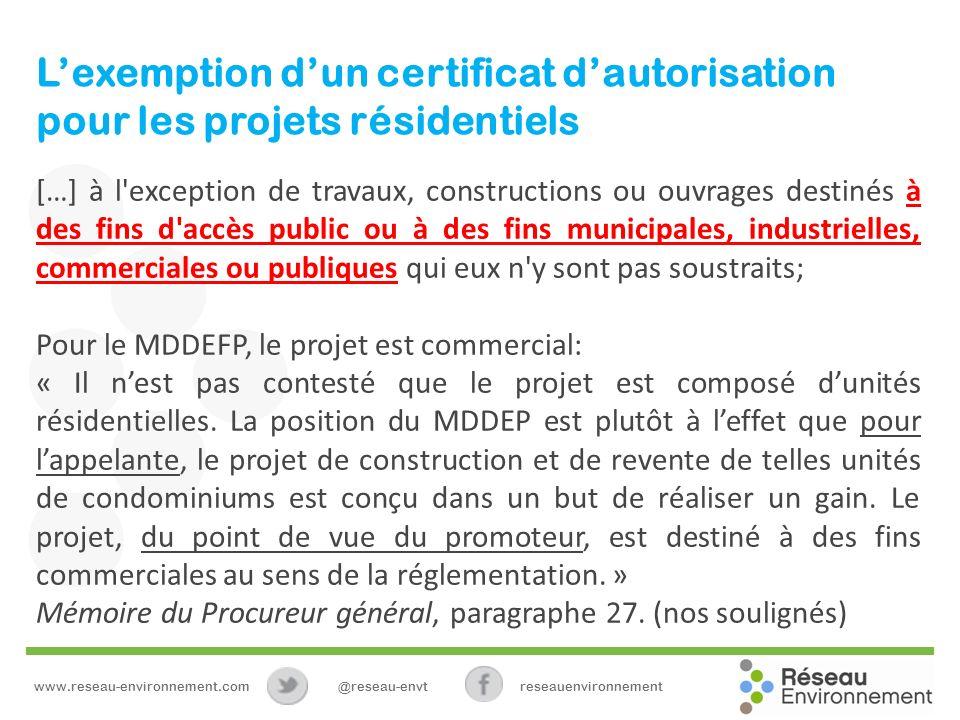 Lexemption dun certificat dautorisation pour les projets résidentiels […] à l'exception de travaux, constructions ou ouvrages destinés à des fins d'ac