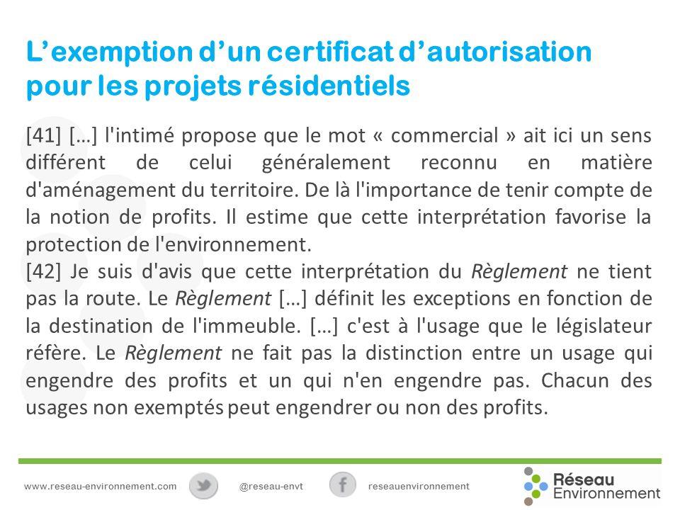 Lexemption dun certificat dautorisation pour les projets résidentiels [41] […] l intimé propose que le mot « commercial » ait ici un sens différent de celui généralement reconnu en matière d aménagement du territoire.