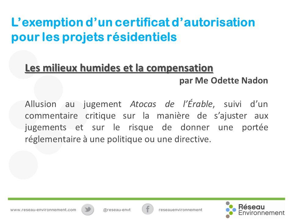 Lexemption dun certificat dautorisation pour les projets résidentiels Les milieux humides et la compensation par Me Odette Nadon Allusion au jugement