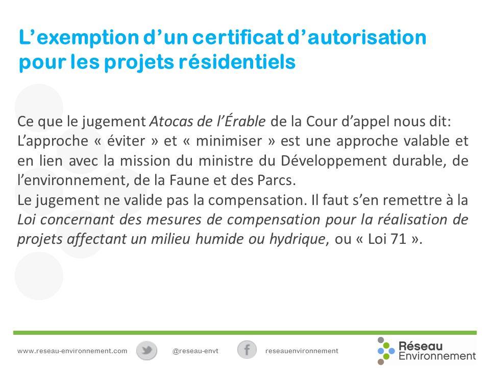 Lexemption dun certificat dautorisation pour les projets résidentiels Ce que le jugement Atocas de lÉrable de la Cour dappel nous dit: Lapproche « évi