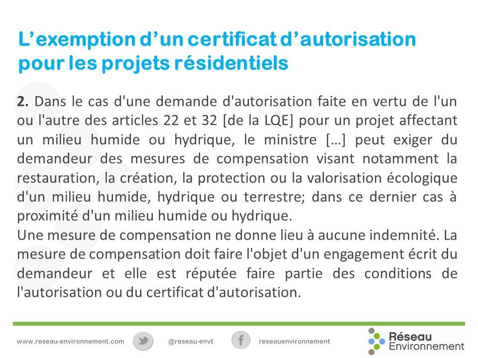 Lexemption dun certificat dautorisation pour les projets résidentiels 2. Dans le cas d'une demande d'autorisation faite en vertu de l'un ou l'autre de