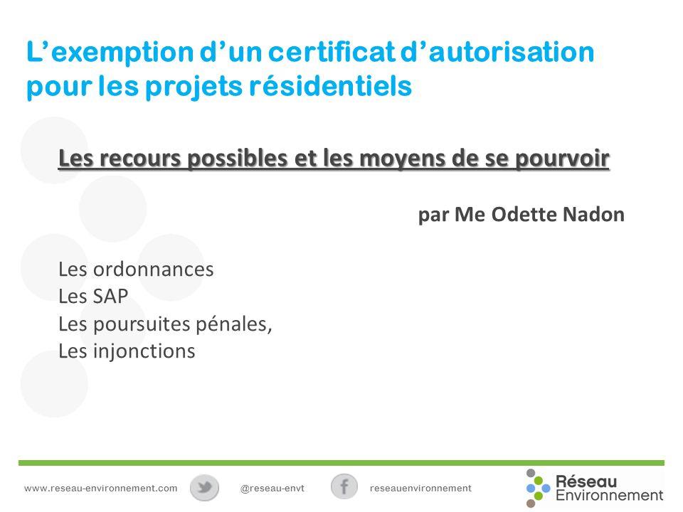 Lexemption dun certificat dautorisation pour les projets résidentiels Les recours possibles et les moyens de se pourvoir par Me Odette Nadon Les ordon