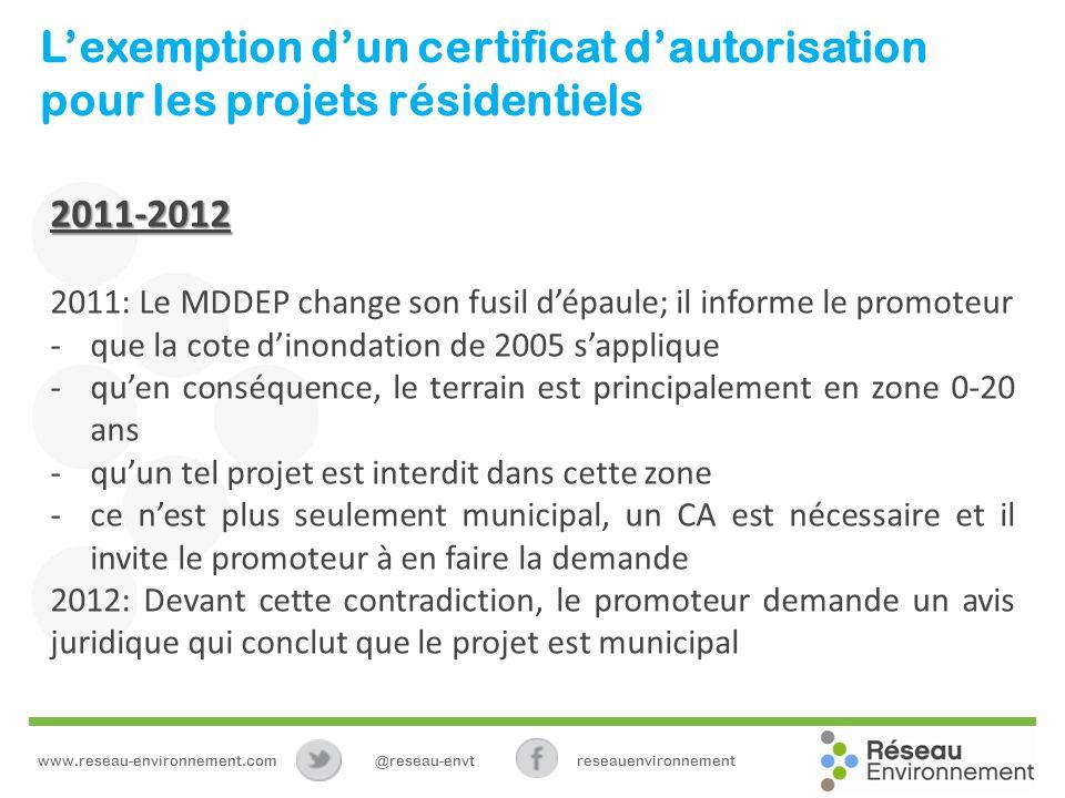Lexemption dun certificat dautorisation pour les projets résidentiels 2011-2012 2011: Le MDDEP change son fusil dépaule; il informe le promoteur -que