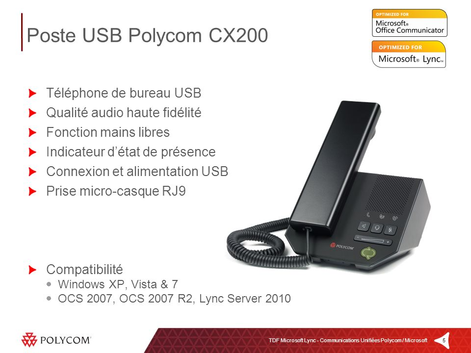 5TDF Microsoft Lync - Communications Unifiées Polycom / Microsoft Poste USB Polycom CX200 Téléphone de bureau USB Qualité audio haute fidélité Fonctio