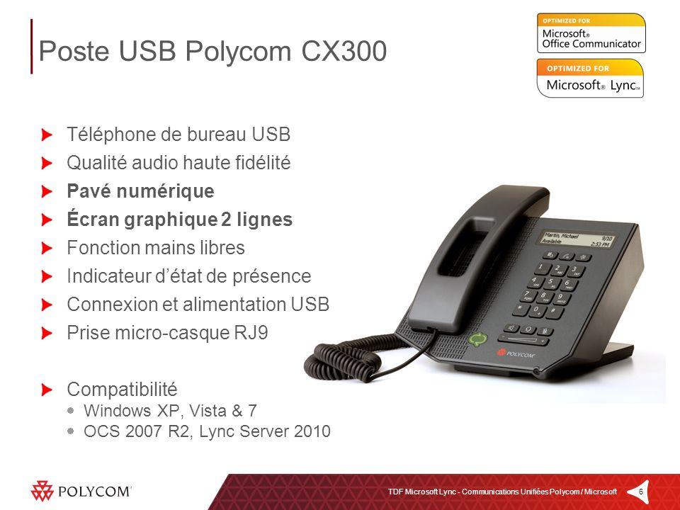 6TDF Microsoft Lync - Communications Unifiées Polycom / Microsoft Poste USB Polycom CX300 Téléphone de bureau USB Qualité audio haute fidélité Pavé nu
