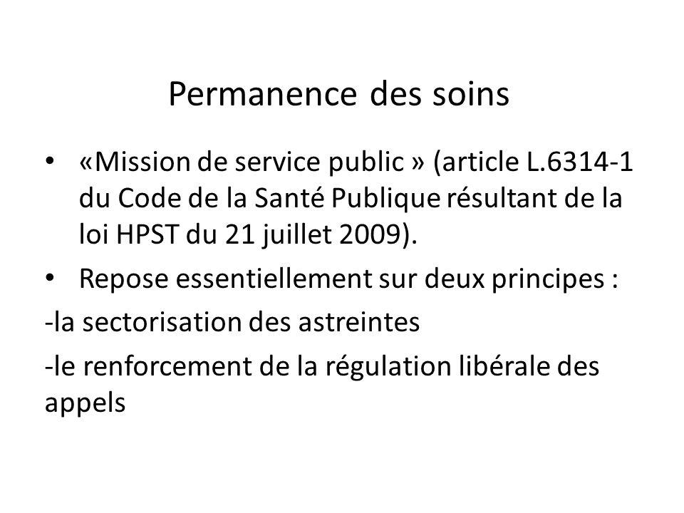 Permanence des soins «Mission de service public » (article L.6314-1 du Code de la Santé Publique résultant de la loi HPST du 21 juillet 2009). Repose