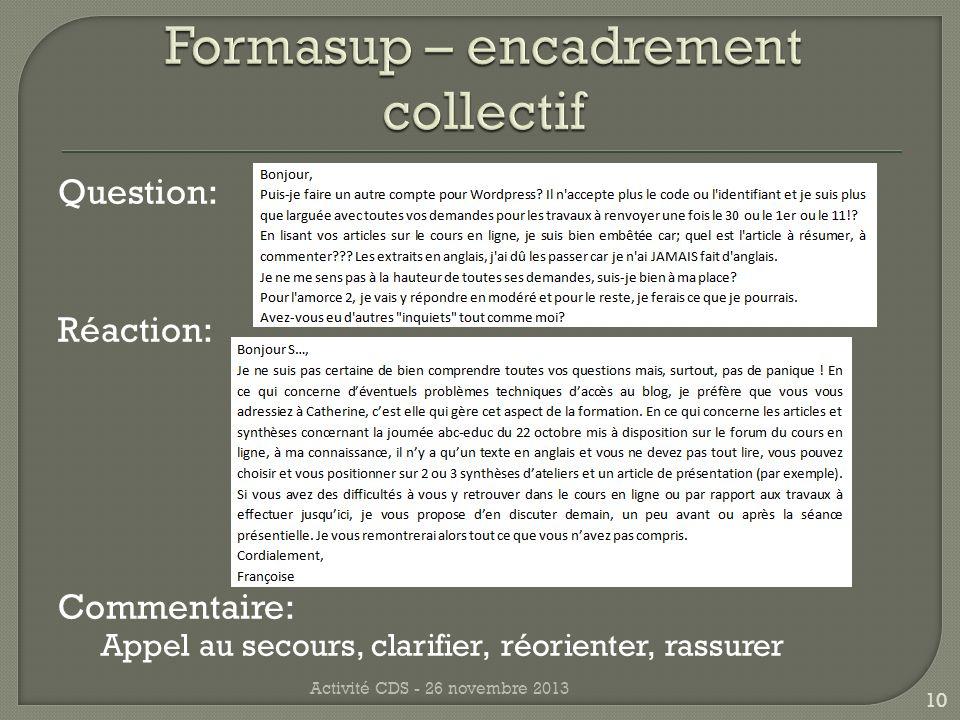 Question: Réaction: Commentaire: Appel au secours, clarifier, réorienter, rassurer Activité CDS - 26 novembre 2013 10