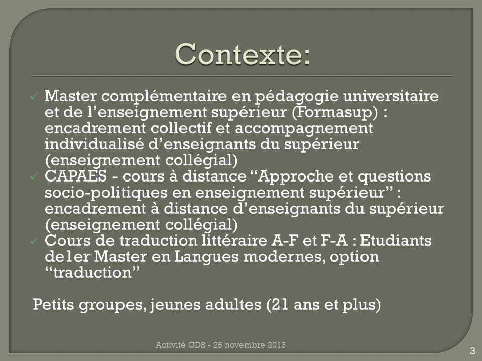 Question: Réponse: Commentaire: Résoudre les difficultés dordre technique Activité CDS - 26 novembre 2013 14