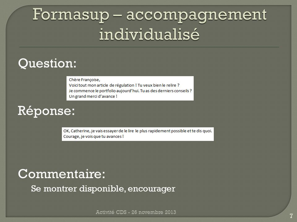 Question: Réponse: Commentaire: Se montrer disponible, encourager Activité CDS - 26 novembre 2013 7