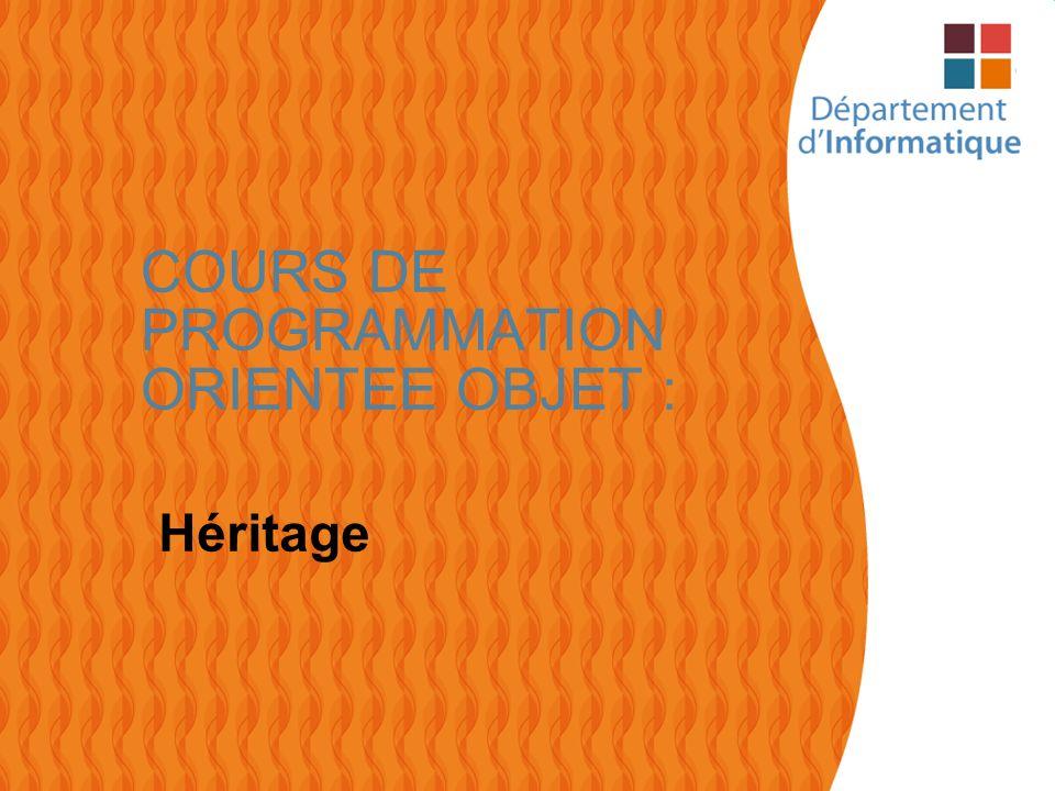 1 COURS DE PROGRAMMATION ORIENTEE OBJET : Héritage