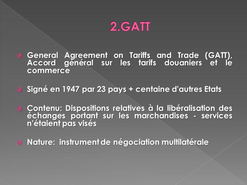 General Agreement on Tariffs and Trade (GATT), Accord général sur les tarifs douaniers et le commerce General Agreement on Tariffs and Trade (GATT), A