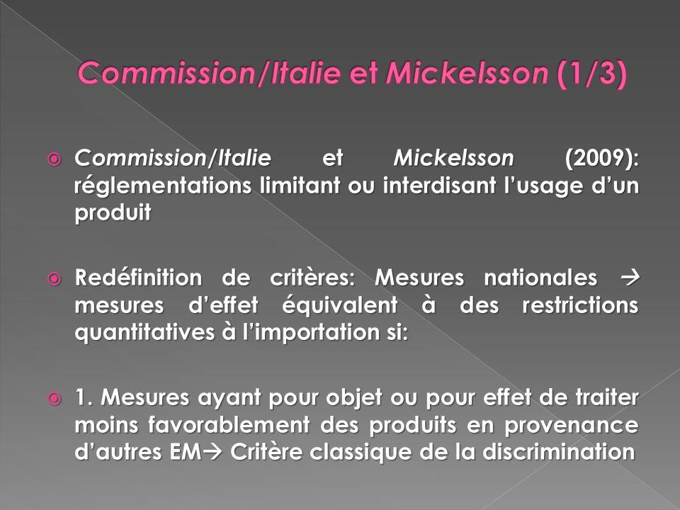 Commission/Italie et Mickelsson (2009): réglementations limitant ou interdisant lusage dun produit Commission/Italie et Mickelsson (2009): réglementat